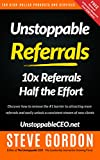 img - for Unstoppable Referrals: 10x Referrals Half the Effort book / textbook / text book