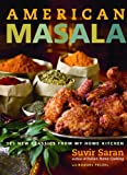 American Masala: 125 New Classics from My Home Kitchen (030734150X) by Saran, Suvir