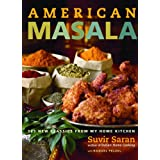 American Masala: 125 New Classics from My Home Kitchen ~ Raquel Pelzel