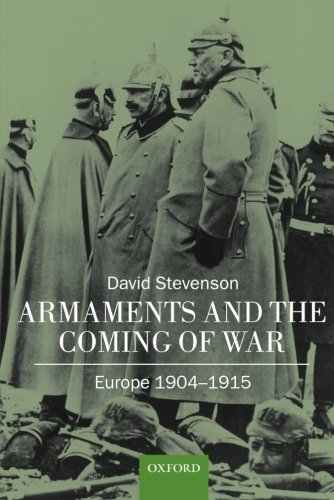 Armaments and the Coming of War: Europe, 1904-1914 PDF