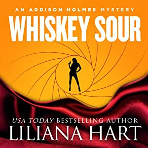 Whiskey Sour: Addison Holmes, Volume 2 | [Liliana Hart]