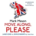Move Along, Please Audiobook by Mark Mason Narrated by Richard Burnip