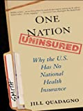 img - for One Nation, Uninsured: Why the U.S. Has No National Health Insurance book / textbook / text book
