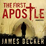 The First Apostle (       UNABRIDGED) by James Becker Narrated by Philip Franks