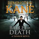 Ballet of Death: A Tanner Novel, Volume 9 | Remington Kane
