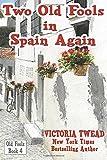 Two Old Fools in Spain Again: 4