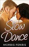Slow Dance: Contemporary Romance