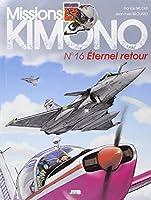 Missions Kimono Tome 16 Eternel Retour