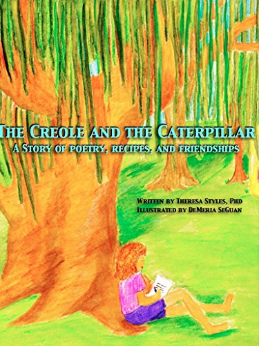 The Creole and the Caterpillar: A book of poetry, Creole Recipes, love, and louisiana culture by Theresa Styles