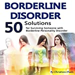 Borderline Disorder: 50 Solutions for Surviving Someone with Personality Disorder | Christian Olsen
