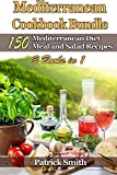 Mediterranean Cookbook Bundle: 150 Mediterranean Diet Meal and Salad Recipes (Mediterranean Diet, Mediterranean Recipes, European Food, Low Cholesterol) (Volume 4)
