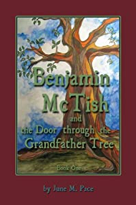 Benjamin Mctish And The Door Through The Grandfather Tree by June Pace ebook deal
