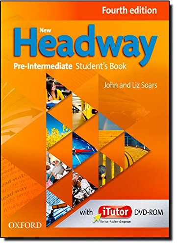 New Headway: Pre-Intermediate: Student's Book (New Headway Fourth Edition)