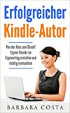 Image de Erfolgreicher Kindle-Autor: Von der Idee zum Ebook. Eigene Ebooks im Eigenverlag erstellen