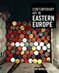 Contemporary Art in Eastern Europe: A...