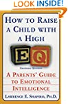 How to Raise a Child with a High EQ:...