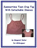 img - for Summertime Teen Crop Top With Detachable Sleeves book / textbook / text book