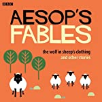 Aesop: The Wolf in Sheep's Clothing and Other Stories | Rob John (adapted by), Aesop