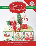 Xmas Cake Toppers! Cute & Easy Christmas Cake Toppers! Fondant Fun for Any Festive Celebration!