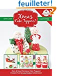Xmas Cake Toppers!: Cute & Easy Chris...