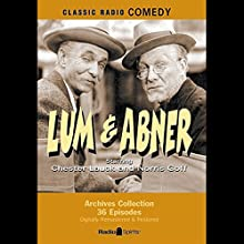 Lum & Abner Radio/TV Program by  Radio Spirits, Inc. Narrated by Chester Lauck, Norris Goff