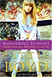 Wonderful Tonight: George Harrison, Eric Clapton, and Me Patty Boyd