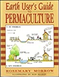 Rosemary Morrow Earth User's Guide to Permaculture