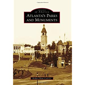 Atlanta's Parks and Monuments (Images of America)