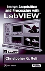 Image Acquisition and Processing with LabVIEW (Image Processing Series)