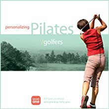 Personalizing Pilates: Golfers (       UNABRIDGED) by Sherry Lowe-Bernie Narrated by Sherry Lowe-Bernie
