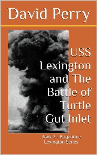 USS Lexington and The Battle of Turtle Gut Inlet (Brigantine Lexington Series Book 2) PDF