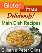 Gluten-Free, Deliciously! Main Dish Recipes