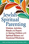 Jewish Spiritual Parenting: Wisdom, A...