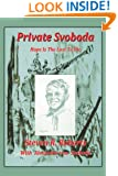 Private Svoboda: Hope is the Last to Die