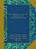 img - for The Columbian Lyre: Or, Specimens of Transatlantic Poetry book / textbook / text book