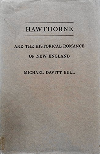 Hawthorne and the Historical Romance of New England (Princeton Legacy Library)