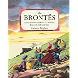 The Brontes: Scenes from the Childhood of Charlotte, Branwell, Emily and Anneby Catherine Brighton