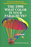 What Color Is Your Parachute? 1996: A Practical Manual for Job Hunters and Career Changers (Annual) (0898157587) by Richard N. Bolles