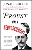 img - for Proust Was a Neuroscientist by Jonah Lehrer (2007-11-01) book / textbook / text book