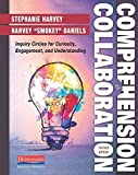 img - for Comprehension and Collaboration, Revised Edition: Inquiry Circles for Curiosity, Engagement, and Understanding by Harvey, Stephanie, Daniels, Harvey