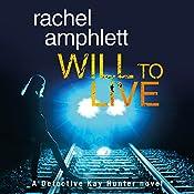 Will to Live: Detective Kay Hunter, Book 2 | [Rachel Amphlett]