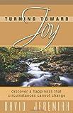 Turning Toward Joy (0781443660) by Jeremiah, David