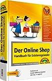 Der Online Shop - Handbuch für Existenzgründer - Das große