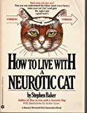 Baker Stephen How to Live with a Neurotic Cat