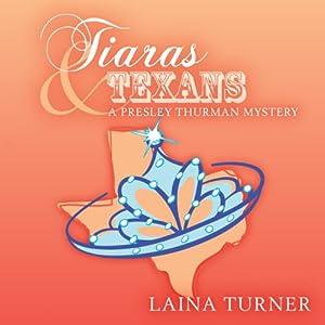 Tiaras & Texans: A Presley Thurman Mystery | [Laina Turner]