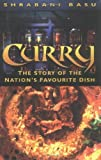 img - for Curry: The Story of the Nation's Favourite Dish by Basu, Shrabani (2004) Hardcover book / textbook / text book