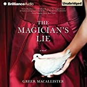 The Magician's Lie: A Novel | [Greer Macallister]
