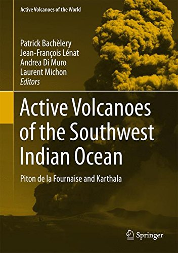 Active Volcanoes of the Southwest Indian Ocean: Piton de la Fournaise and Karthala (Active Volcanoes of the World)