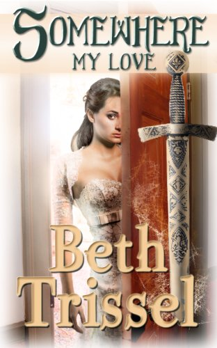 SOMEWHERE MY LOVE (Somewhere In Time) by Beth Trissel
