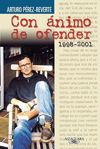 Con ánimo de ofender de Arturo Pérez-Reverte